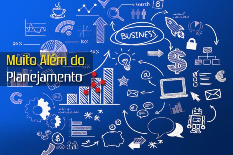 Muito Além do Planejamento, Novas Diretrizes para o Negócio